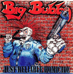 Just Reliable Homicide - Big Bubba