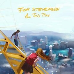 All This Time - Fox Stevenson
