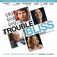 The Trouble With Bliss OST - Pt.2 - Daniel Alcheh