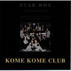 STAR BOX  - Kome Kome Club