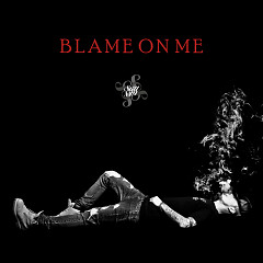 Blame On Me - Still PM