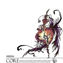 CORE - Otetsu