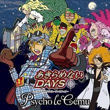 Akiramenai DAYS - Psycho le Cemu