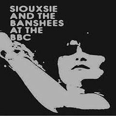 Siouxsie And The Banshees - At The BBC (Disc 5) - Siouxsie And The Banshees