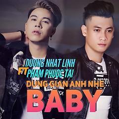 Đừng Giận Anh Nhé Baby - Dương Nhất Linh, Dương Gia Khánh