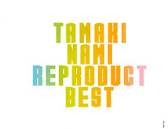 Tamaki Nami Reproduct Best CD2 - Nami Tamaki