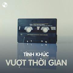 Tình Khúc Vượt Thời Gian - Various Artists