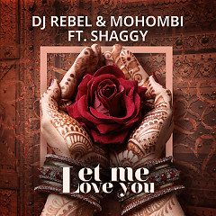 Let Me Love You (Single) - DJ Rebel, Mohombi, Shaggy