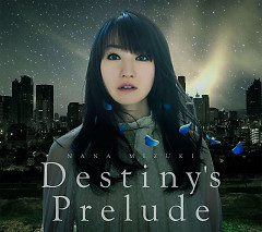 Destiny's Prelude - Nana Mizuki