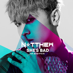 She's Bad - Natthew