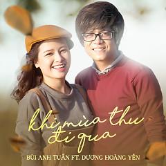 Khi Mùa Thu Đi Qua (Single) - Bùi Anh Tuấn,Dương Hoàng Yến