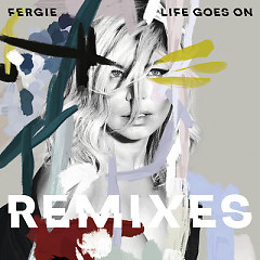 Life Goes On (Remixes) (EP) - Fergie