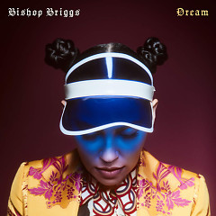 Dream (Single) - Bishop Briggs