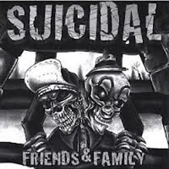 Friends & Family - Suicidal Tendencies
