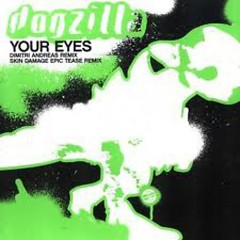 Your Eyes - Dogzilla