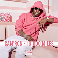 10,000 Miles (Single) - Cam'ron