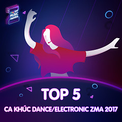 Top 5 Ca Khúc Dance Electronic Được Yêu Thích ZMA 2017