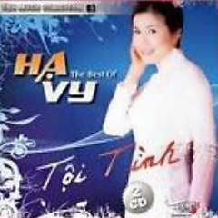 Tội Tình (The Best Of Ha Vy CD2) - Hạ Vy