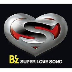 SUPER LOVE SONG - B'z