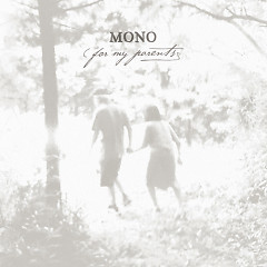 For My Parents - Mono