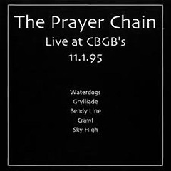 Live At CBGB's - The Prayer Chain