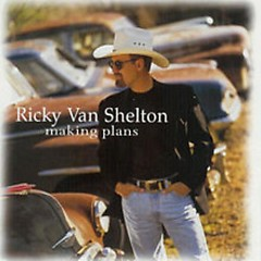 Making Plans - Ricky Van Shelton