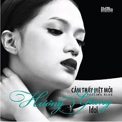Cảm Thấy Mệt Mỏi - Hương Giang Idol