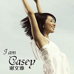 I Am Casey - Tạ Văn Nhã