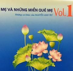 Mẹ Và Những Miền Quê Mẹ - Vol.1 - Những Ca Khúc Của Nguyễn Anh Trí - Various Artists,Nguyễn Anh Trí