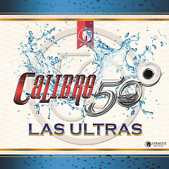 Las Ultras (Single) - Calibre 50