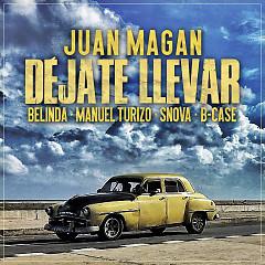 Déjate Llevar (Single) - Juan Magan, Belinda, Manuel Turizo