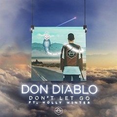 Don't Let Go (Single) - Don Diablo