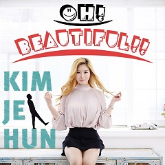 Oh Beautiful - Kim Je Hun