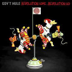 Revolution Come…Revolution Go (Deluxe Edition) - Gov't Mule
