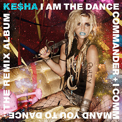I Am The Dance Commander + I Command You To Dance The Remix