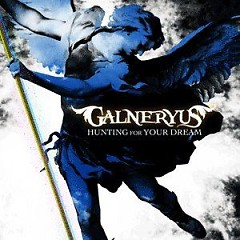 Hunting For Your Dream - Galneryus