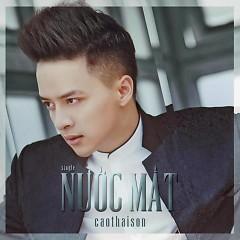 Album Nước Mắt (Single) - Cao Thái Sơn