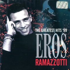The Greatest Hits '99 - Eros Ramazzotti