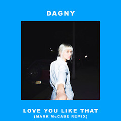 Love You Like That (Marc McCabe Remix) - Dagny