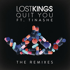 Quit You (Remixes) (Single) - Lost Kings, Tinashe