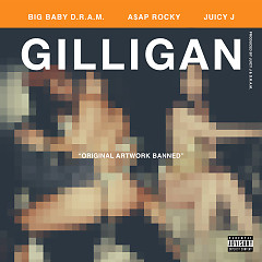 Gilligan (Single) - D.R.A.M., A$AP Rocky, Juicy J
