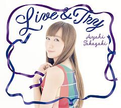 Live & Try - Ayahi Takagaki