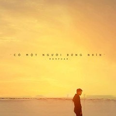 Có Một Người Đứng Nhìn (Single) - Ron