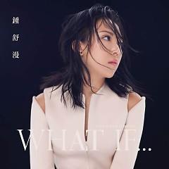 What If… - Chung Thư Mạn