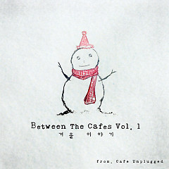 Between The Cafes Vol.1