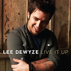 Live It Up - Lee DeWyze