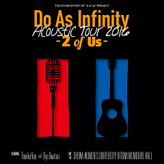 Do As Infinity Acoustic Tour 2016 -2 of Us- CD2 - Do As Infinity