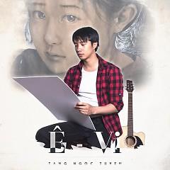Ê-Vi (Single) - Tăng Ngọc Tuyền
