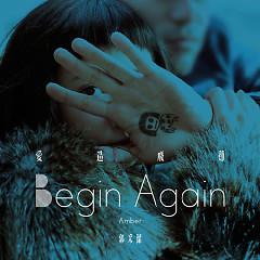 爱造飞鸡 / Begin Again - Quách Thái Khiết