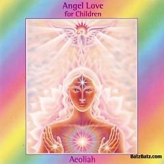 Angel Love For Children - Aeoliah